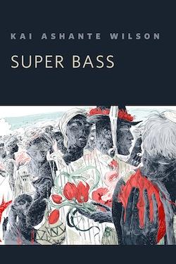 Super Bass Kai Ashante Wilson Wesley Allsbrook Ann VanderMeer