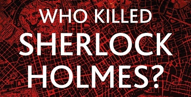 Paul Cornell Reveals Who Killed Sherlock Holmes?