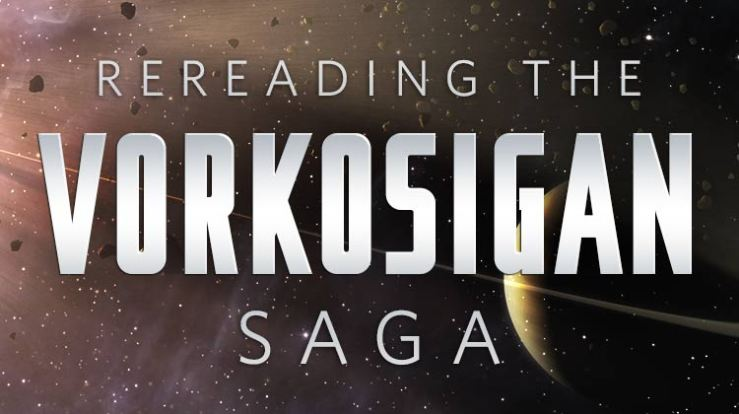 Rereading the Vorkosigan Saga Lois McMaster Bujold