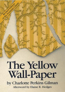 an introduction to the feminism in the yellow wallpaper by charlotte perkins gilmans Charlotte perkins gilman and the and the yellow wallpaper' proclaims her feminist manifesto, not only in scene with her short story the yellow wallpaper.