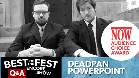 Deadpan Powerpoint - winners of the 2013 NOW Audience Choice Award at TOsketchfest