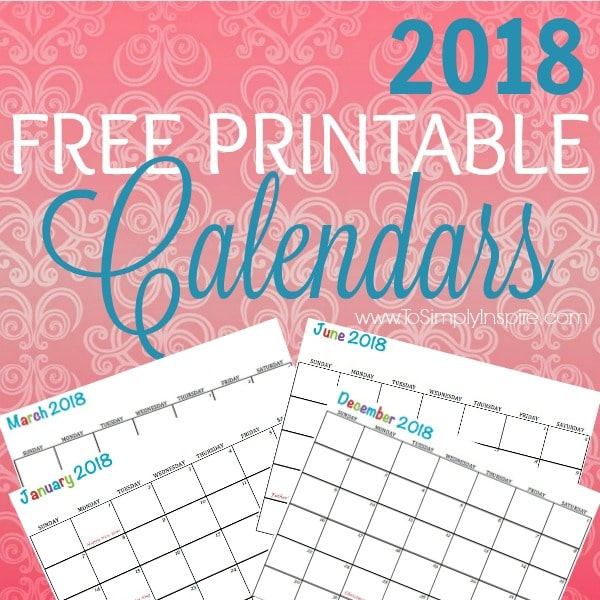 Free Printable 2018 Calendars - To Simply Inspire