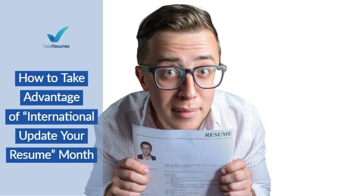 How to Take Advantage of \u201cInternational Update Your Resume\u201d Month