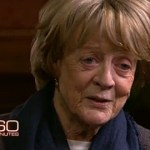 Maggie Smith Has Never Seen 'Downton Abbey': VIDEO
