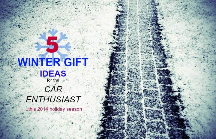 5 Winter Gift Ideas for the Car Enthusiast this Holiday Season