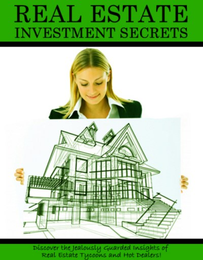 REAL ESTATE INVESTMENT SECRETS - Download Business
