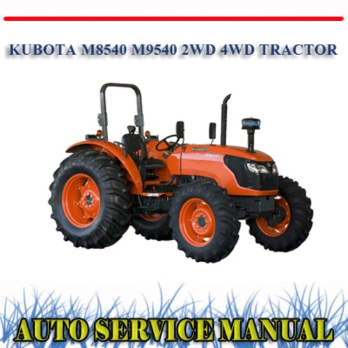 KUBOTA M8540 M9540 2WD 4WD TRACTOR WORKSHOP SERVICE MANUAL - Downlo