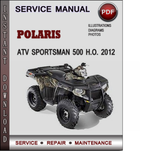 polaris atv sportsman 500 h o 2012 factory service repair manual download pdf