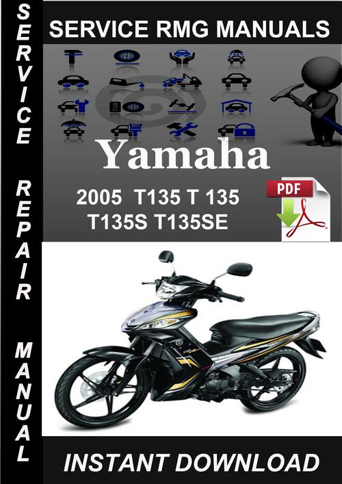 2005 Yamaha T135 T 135 T135S T135SE Service Repair Manual Do - Down