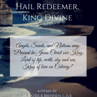Hail Redeemer, King Divine