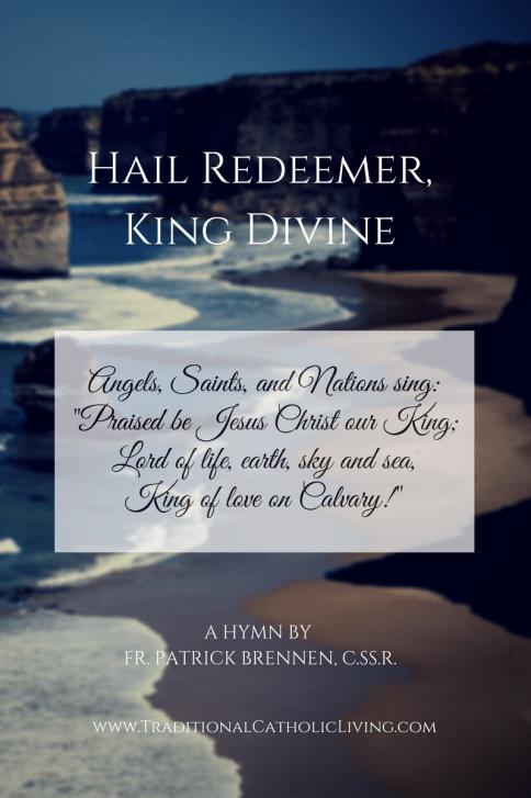 Hail Redeemer,King Divine (6)