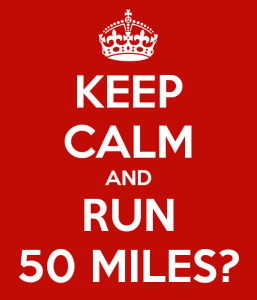 keep-calm-and-run-50-miles-7