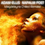 Adam Ellis - Napalm Poet (Magdelayna Chilled Remake)