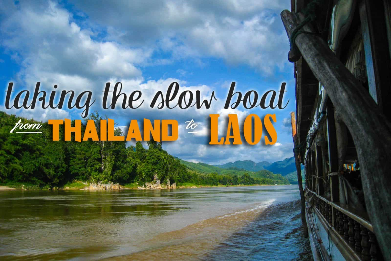 Taking the Slow Boat to Laos