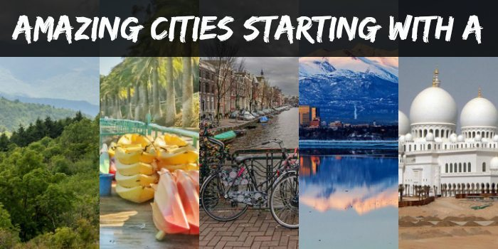 Amazing cities around the world…. Starting with A