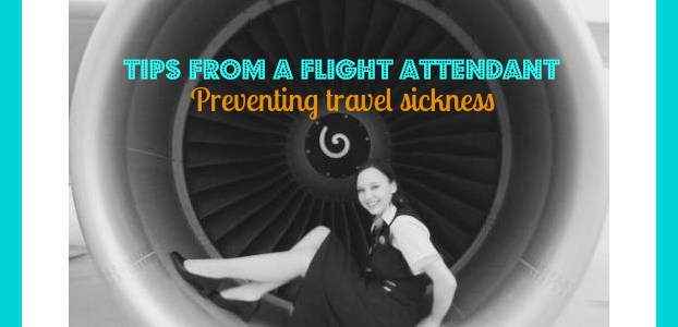 Tips from a Flight Attendant – Preventing travel sickness