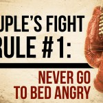 Couple's Fight Rule #1: Never Go to Bed Angry