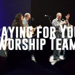 Praying for Your Worship Team