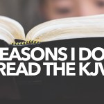 9 Reasons I Don't Read the KJV