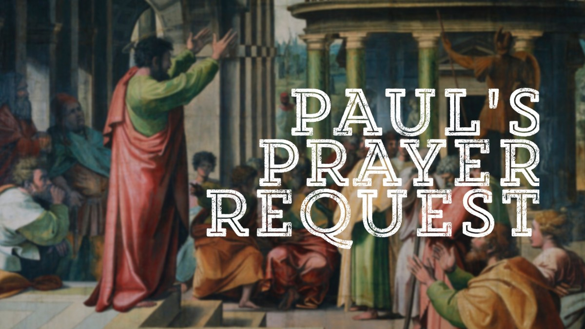 Paul's Prayer Request