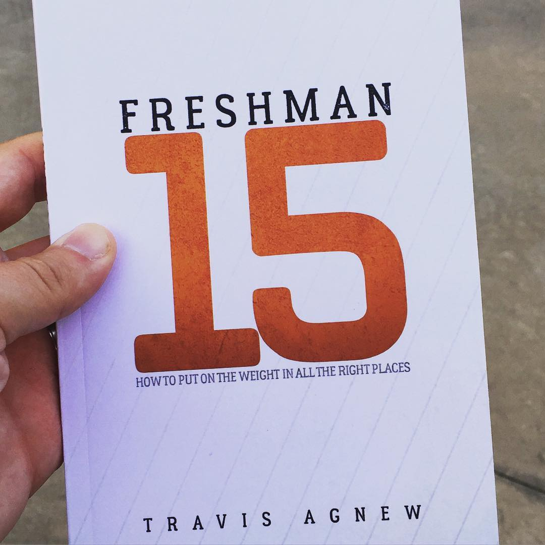 Proof of 2nd edition of Freshman 15. I made some changes after the original copy 7 years ago. Praying it impacts college students!