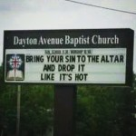 Drop that sin like it's hot.#churchsigns