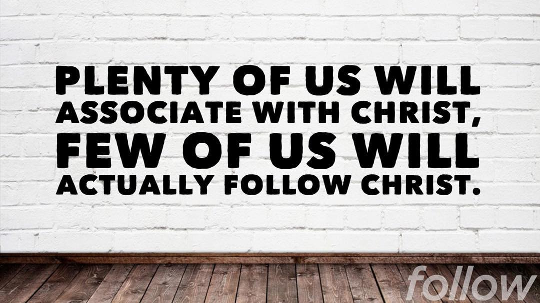 It's time for us to follow Christ.