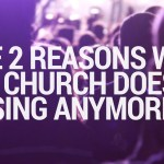 The 2 Reasons Why the Church Doesn't Sing Anymore