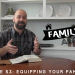 Equipping Your Family