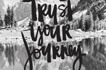 mantra : Trust Your Journey