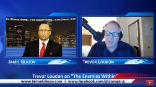 """Trevor Loudon speaking of """"The Enemies Within"""" on The Glazov Gang"""