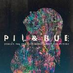 Pil & Bue - Forget The Past Lets Worry About The Future - Tribe Online Magazin