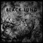 BlackLung_SeeTheEnemy
