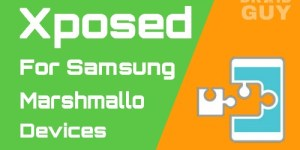 Install Xposed Framework on Samsung Lollipop and Marshmallow