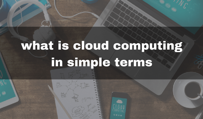 what is cloud computing in simple terms