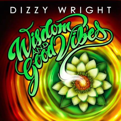 """Dizzy Wright finds a new focus on """"Wisdom and Good Vibes"""" EP"""
