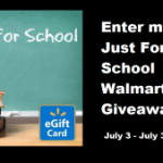 $25 Just For School WalMart eGift Card Giveaway July 3  – July 31 ENDED