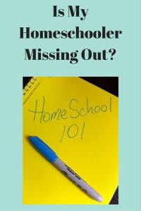 Is My Homeschooler Missing Out-