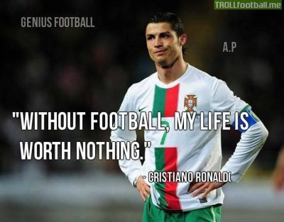 Cristiano Ronaldo - Without football, my life is worth nothing | Troll Football