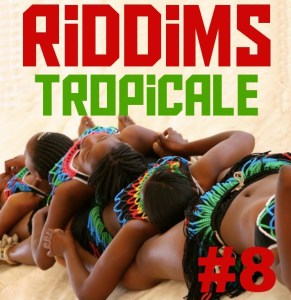 riddims tropicale 8a 291x300 Riddims Tropicale #9