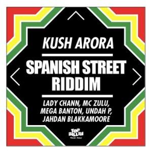 00124 300x297 Kush Arora   Spanish Street Riddim