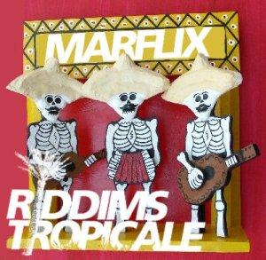 riddims tropicale marflix + peligrosa