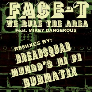 Face T We Rule The Area cover art 300x300 Face T ft. Mikey Dangerous   We Rule The Area