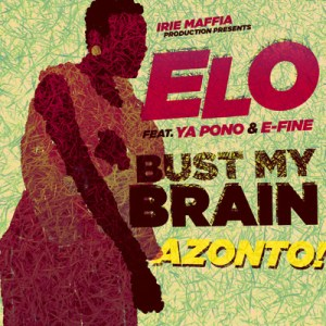 ELO BustMyBrain 400px 300x300 Elo ft. FOKN Bois, Ya Pono and E Fine   Azonto Releases (Free Download)