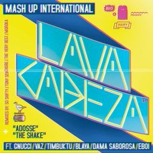 Mash Up International 300x300 Mash Up International ft. VA   Lava Cabeza EP