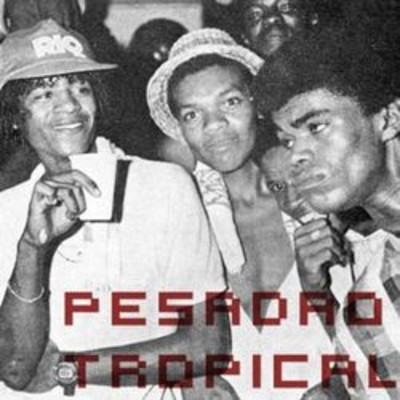 Pesadao Tropical