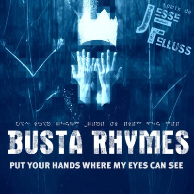 A114 400x400 Busta Rhymes  Put Your Hands Where My Eyes Can See [ Jesse Felluss Remix ]