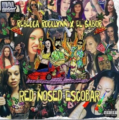 Rebecca Rocklynn & El $abor- Red Nose Escobar