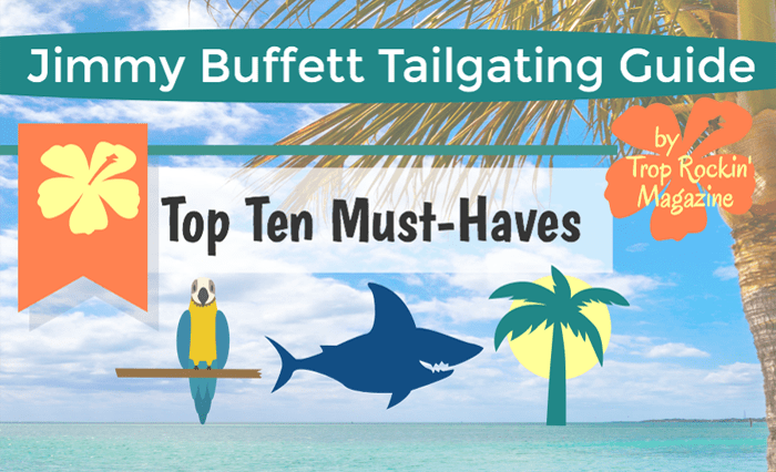 Jimmy Buffett Tailgating Guide