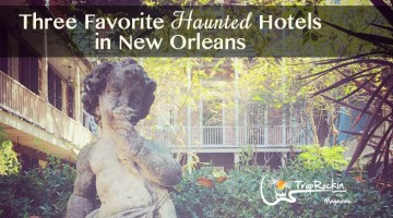 3 Favorite Haunted Hotels in New Orleans